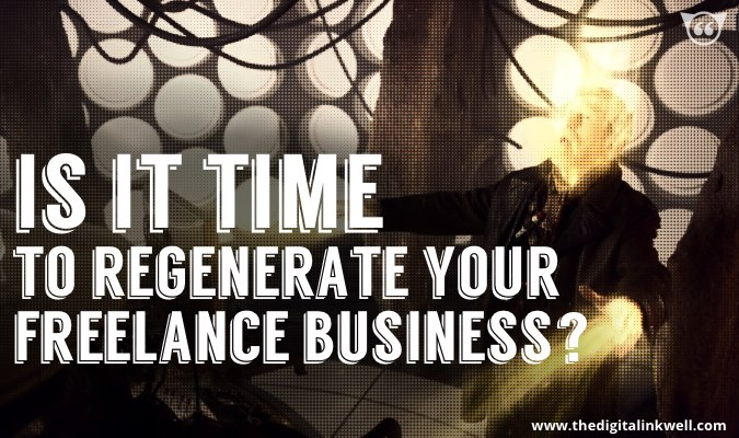 time-to-regenerate-your-freelance-business